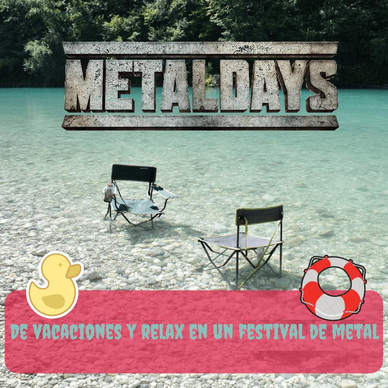 MetalDays: De vacaciones y relax en un festival de metal